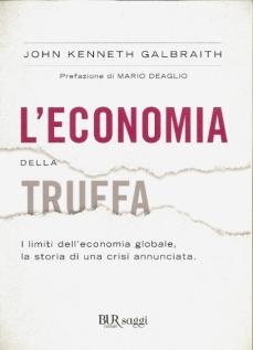L'economia della truffa - I limiti dell'economia globale, la storia di una crisi annunciata